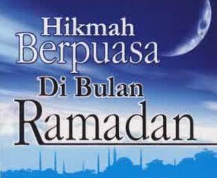Hikmah Berpuasa Di Bulan Ramadhan